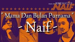 Naif - Mama Dan Bulan Purnama (Lirik)
