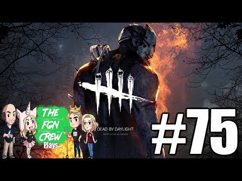 The FGN Crew Plays: Dead by Daylight #75 - A Shocking Escape