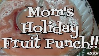 Mom's Holiday Fruit Punch!!  Noreen's Kitchen