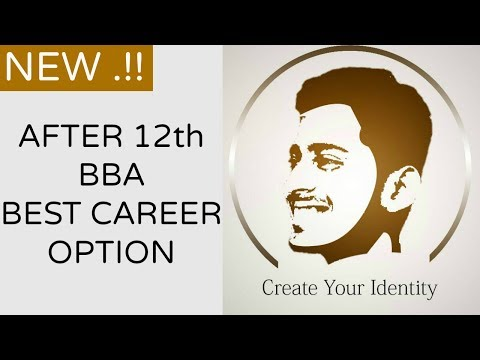 BBA After 12th Best Option | BBA Degree Guidance | #13 | CREATE YOUR IDENTITY