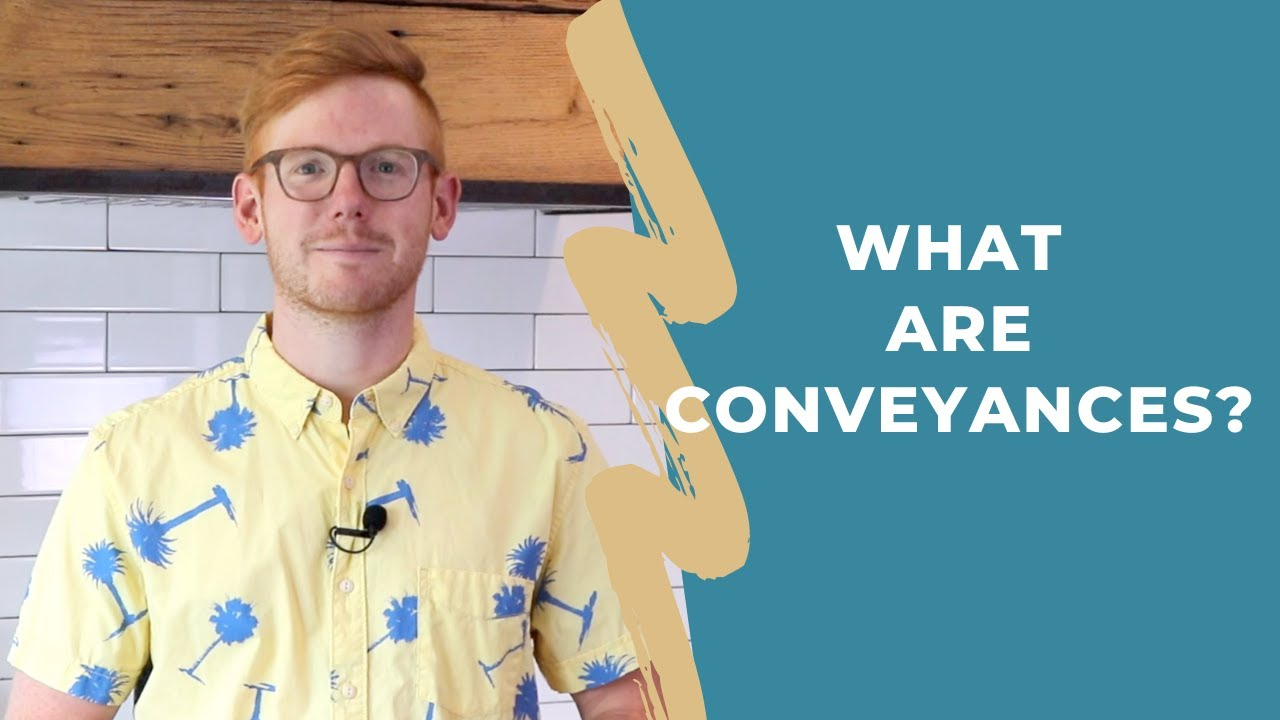 What are Conveyances?