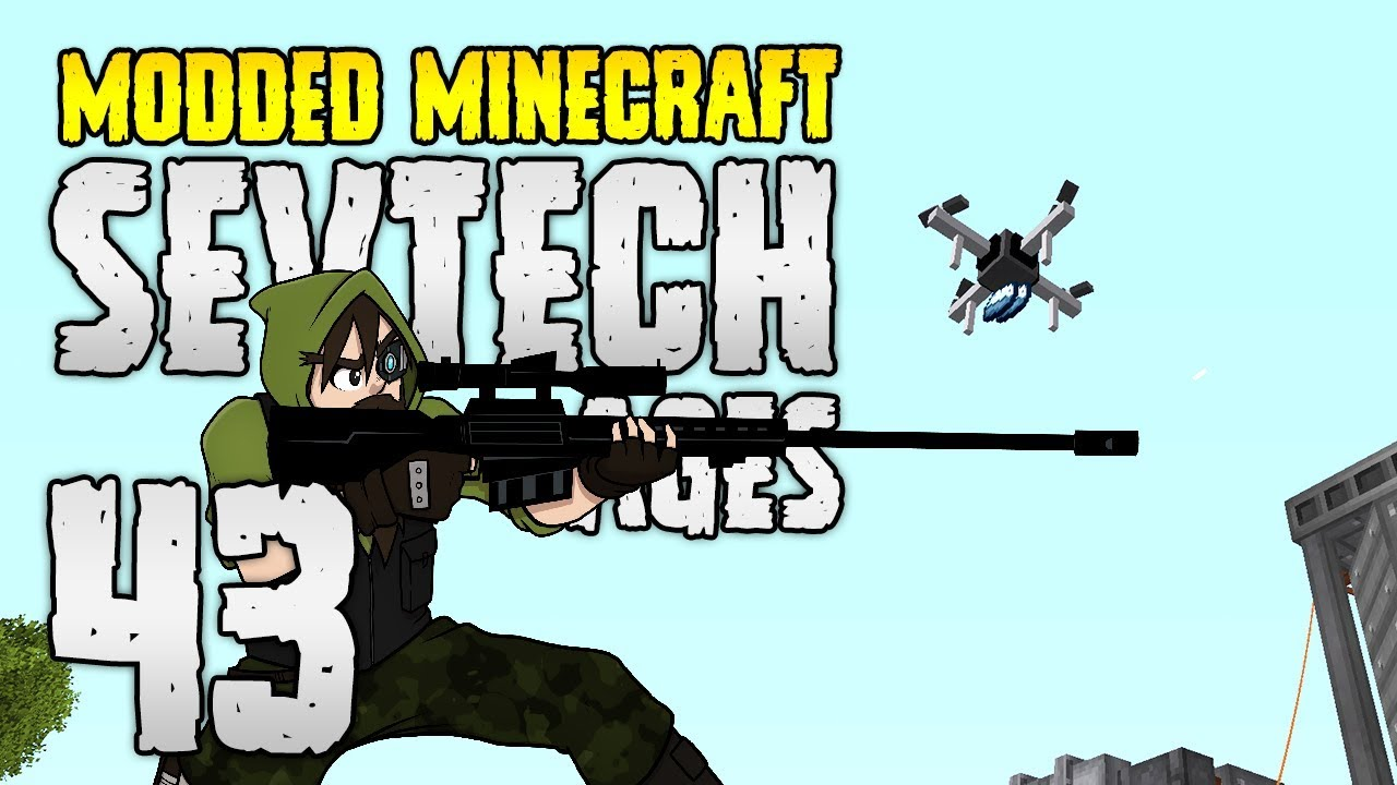 Minecraft SevTech: Ages | 43 | DRONES & EXPLOSIONS