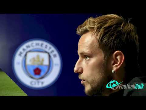 Football transfer rumours  Manchester City to sign Ivan Rakitic from Barcelona