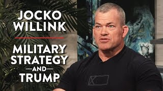Jocko Willink on Military Strategy and Trump (Pt. 2)