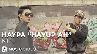 MMJ - HayPa (Hayup Ah) (Official Music Video)
