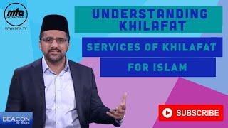 Beacon Of Truth | Services To Islam: Ahmadiyya Khilafat