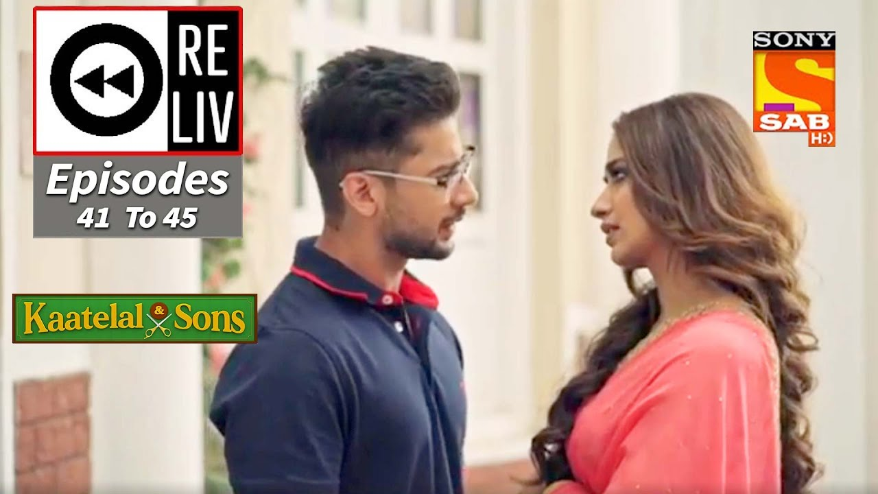Weekly ReLIV - Kaatelal & Sons - 11th January To 15th January 2021 - Episodes 41 To 45