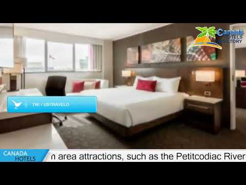 Delta Hotels By Marriott Beausejour - Moncton Hotels, Canada