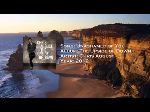 Unashamed Of You - Chris August - The Upside of Down 2012 (HD)