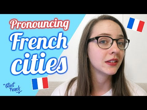 PRONOUNCE 20 FRENCH CITIES W/ A French Native Speaker
