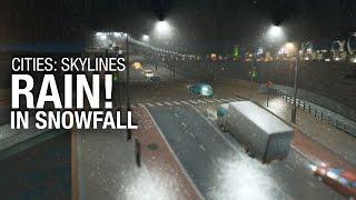 Cities: Skylines: Snowfall — Rain! 🌧