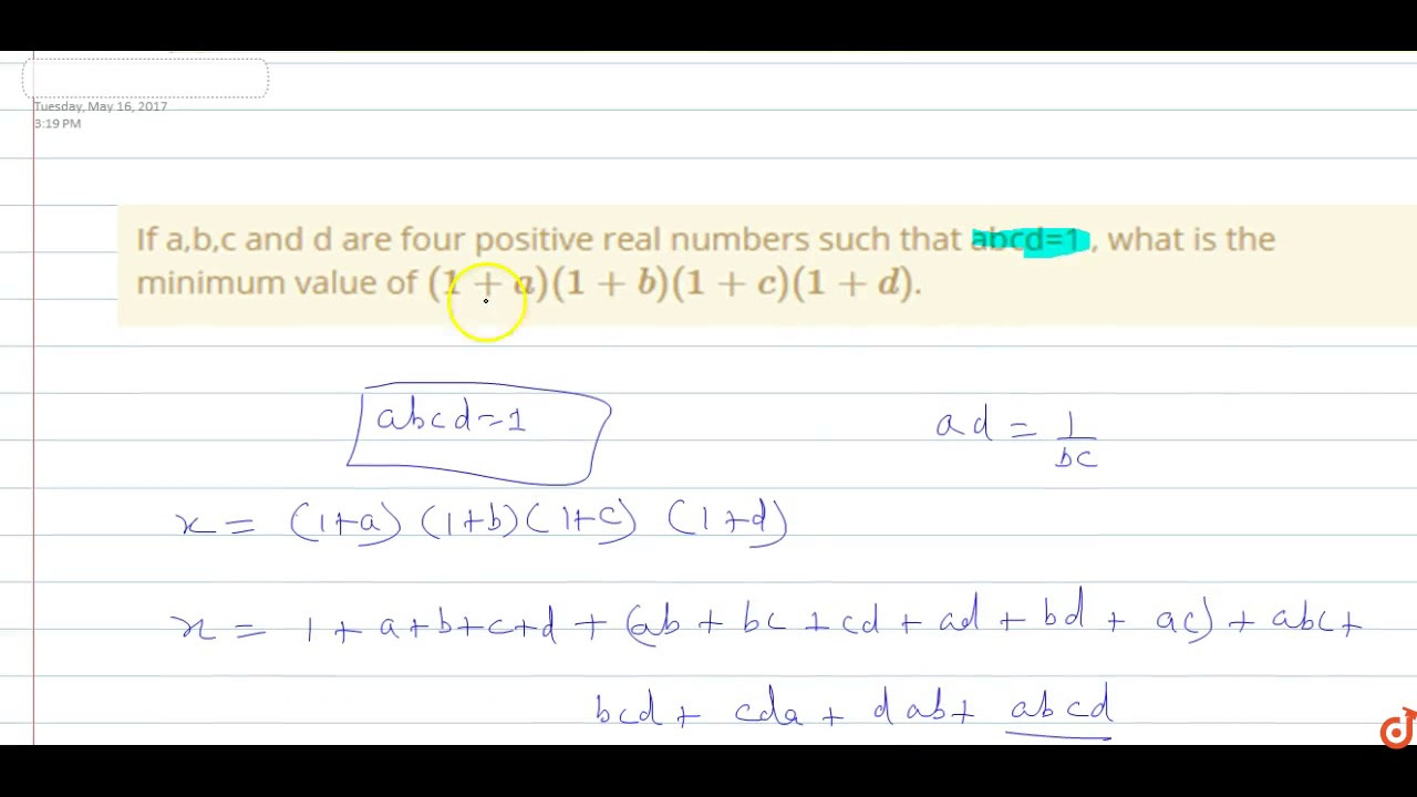 If a,b,c and d are four positive real numbers such that abcd=1 , what is the minimum value of `...