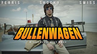 FERRIS x SHOCKY x SWISS - BULLENWAGEN (Official Video)