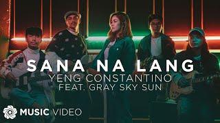 Sana Na Lang - Yeng Constantino feat. Gray Sky Sun (Music Video)