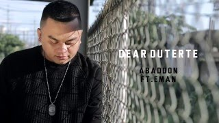 Repeat youtube video Abaddon - Dear Duterte Ft. Eman (With Lyrics)