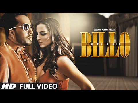 BILLO Video Song | MIKA SINGH | Millind Gaba | New Song 2016 | T-Series