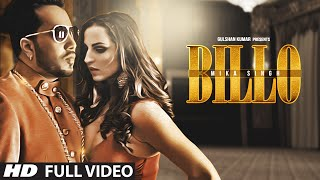 BILLO Video Song MIKA SINGH Millind Gaba New Song
