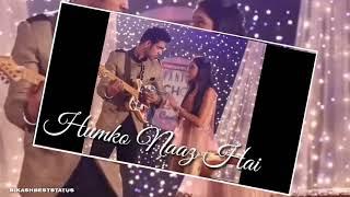 Tere sang beete har lamhe pe humko naaz hai 🥰New Song Video Song WhatsApp Status Video 🥰🥰