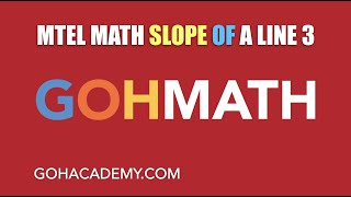 GOHMATH ~ SLOPE OF A LINE 3 ~ FINDING THE SLOPE OF PARALLEL LINES ~ GOHACADEMY.COM