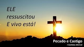 Pecado e Castigo - I Corintos 10.6-13  - 04/04/2021 - Rev. Anatote Lopes