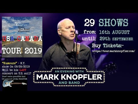 Mark Knopfler - U.S.A. CANADA TOUR DATES [samples Of 2019 Europe Concerts]