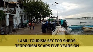 Lamu tourism sector shades terrorism scars five years on