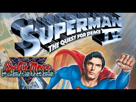 "Superman IV (1987)... is a ""Guilty Movie Pleasure"""