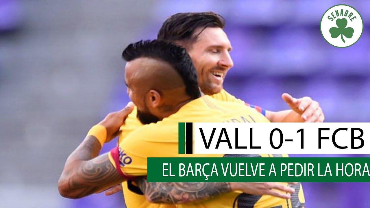 EL BARÇA PIDE LA HORA | VALLADOLID 0 -1 FCB