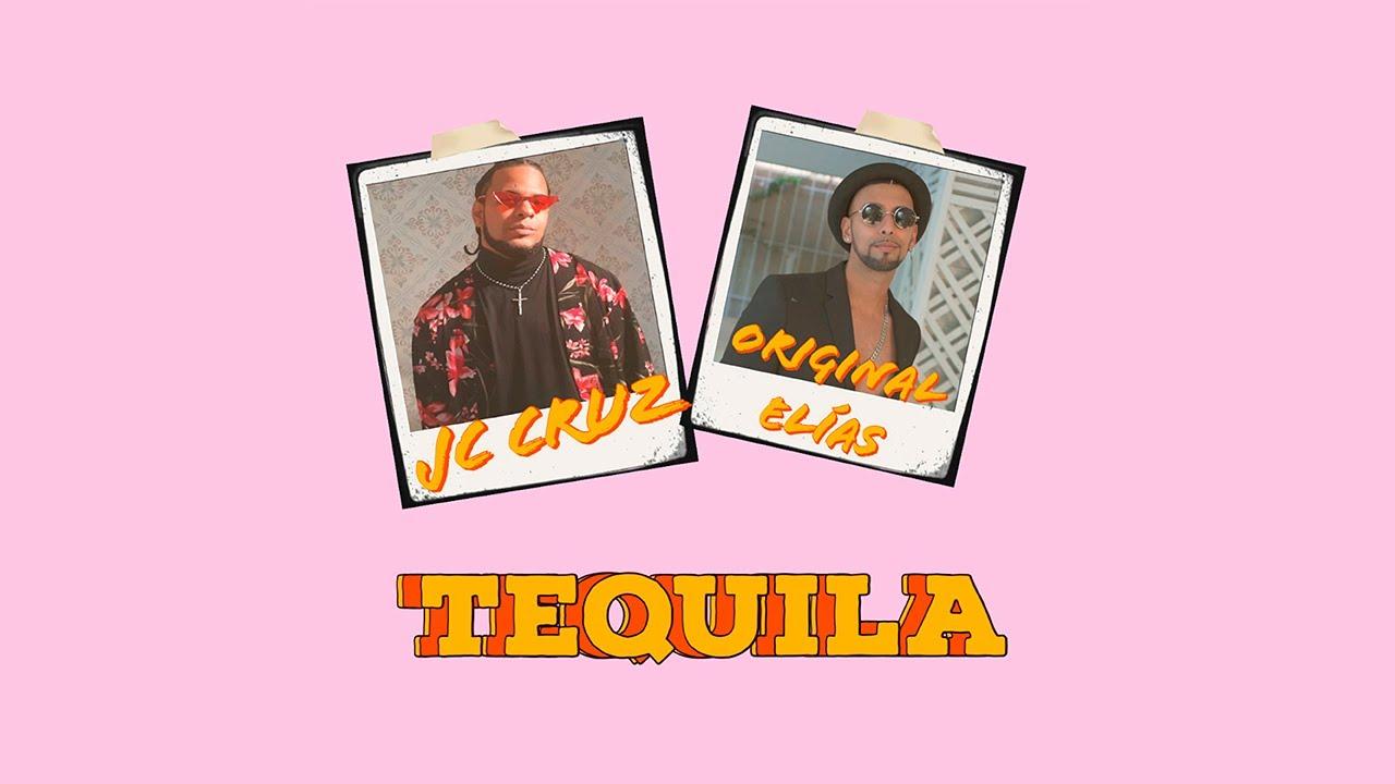 JC Cruz, Original Elías - Tequila (Videoclip Oficial)
