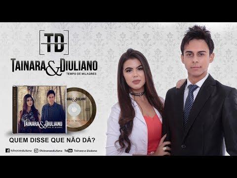 Tainara e Diuliano/Quem Disse Que Não Dá?/EP 2016