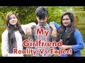 Deshi Girlfriend | চাওয়া Vs পাওয়া | Reality Vs Expect | New Bangla Funny Video 2018 |