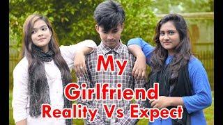 বাংলাদেশী গার্লফ্রেন্ড | চাওয়া Vs পাওয়া | Reality Vs Expect | New Bangla Funny Video 2018 |