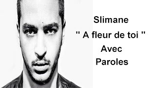 """Slimane - """" A fleur de toi """" ( Paroles )"""