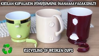 KIRIK KUPALARIN VE FİNCANLARIN İNANILMAZ GERİ DÖNÜŞÜMÜ // HOW TO REUSE BROKEN CUPS