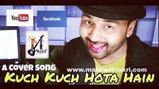 KUCH KUCH HOTA HAIN | New Cover Song | Maidi Adhikari