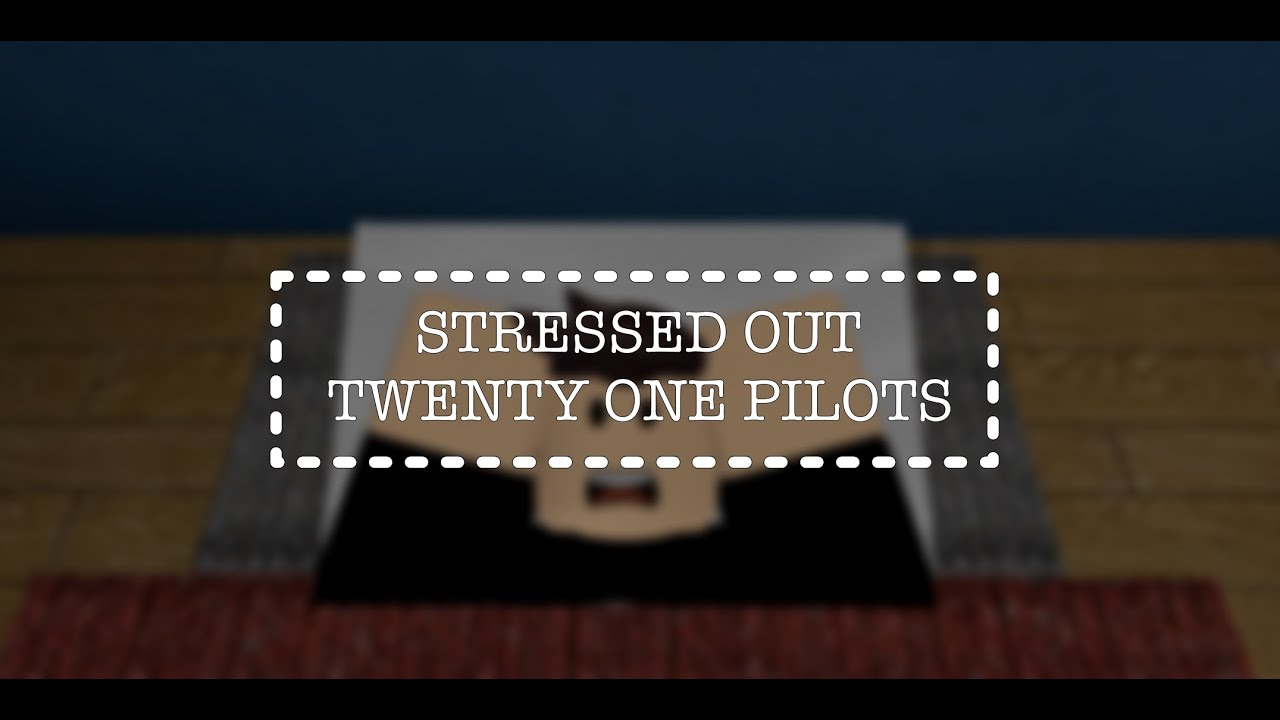 Stressed Out Roblox Music Video Youtube