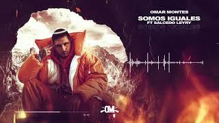 OMAR MONTES - Somos iguales ft. Salcedo Leyry