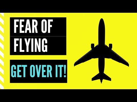 Fear Of Flying [How To Get Rid Of Fear To Fly] Flying Anxiety