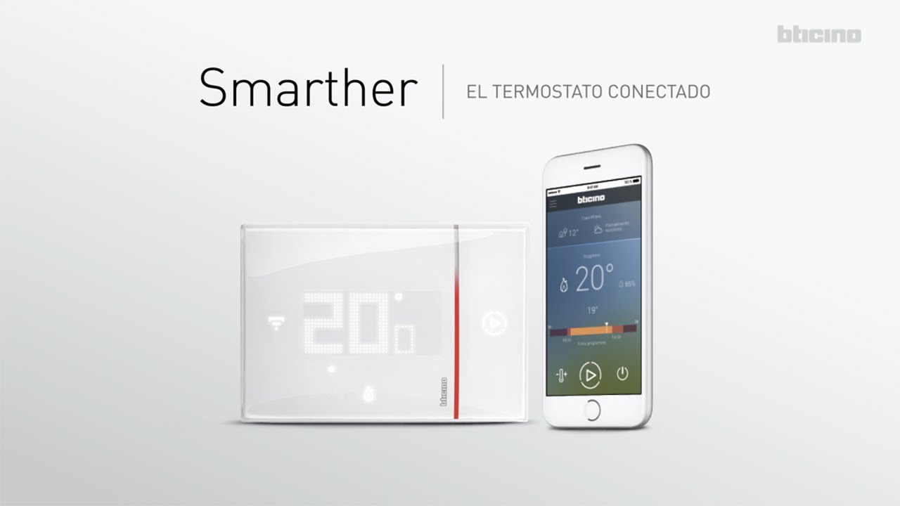 smarther el termostato conectado de bticino youtube