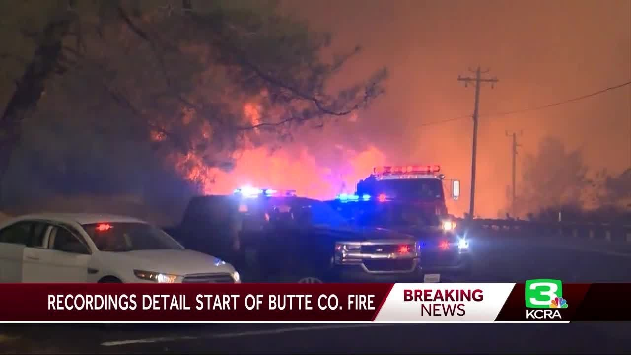 Dispatch Recordings Capture Start Of Butte County Wildfire