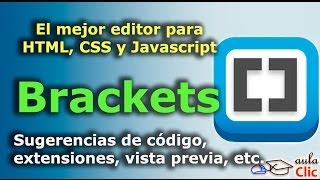 El editor de código Brackets. ¡Bien explicado en 9 min.!