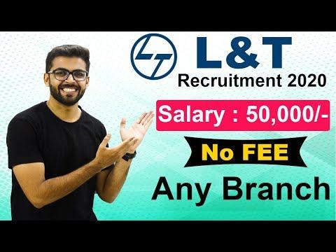 L&T Recruitment 2020 | Salary ₹50,000 | No Fee | Any Branch | Latest Jobs 2020 | L&T GET Job