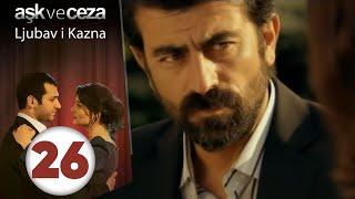 Љубов и казна Дел 26 (Aşk ve Ceza 26. Bölüm)