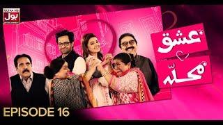 Ishq Mohalla Episode 16 | Pakistani Drama Sitcom | 22nd March 2019 | BOL Entertainment