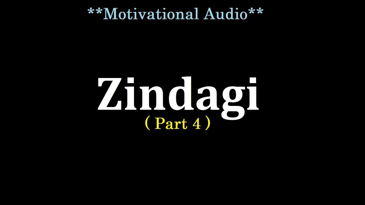 ZINDAGI (Part 4) - Motivational Audio | Hindi