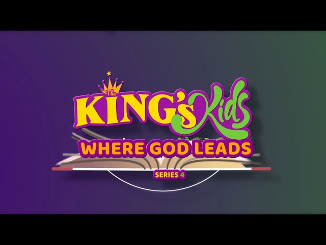 The King's Kids: Where God Leads