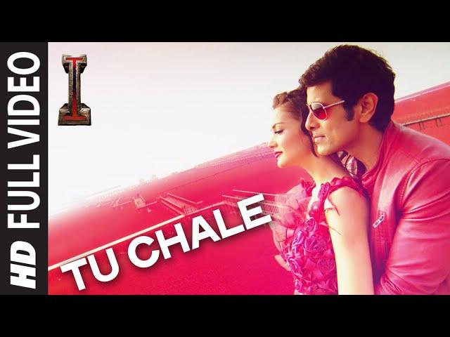 'Tu Chale' FULL VIDEO Song   ' '   Shankar, Chiyaan Vikram   Arijit Singh   A.R Rahman  