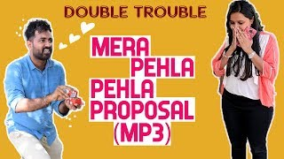 MP3: Mera Pehla Pehla Proposal | Interactive Love Story | Double Trouble