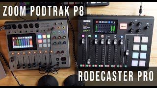 Zoom Podtrak P8 vs Rodecaster Pro - Side by Side Comparison