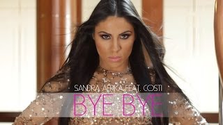 Repeat youtube video SANDRA AFRIKA FEAT. COSTI - BYE BYE (OFFICIAL VIDEO)
